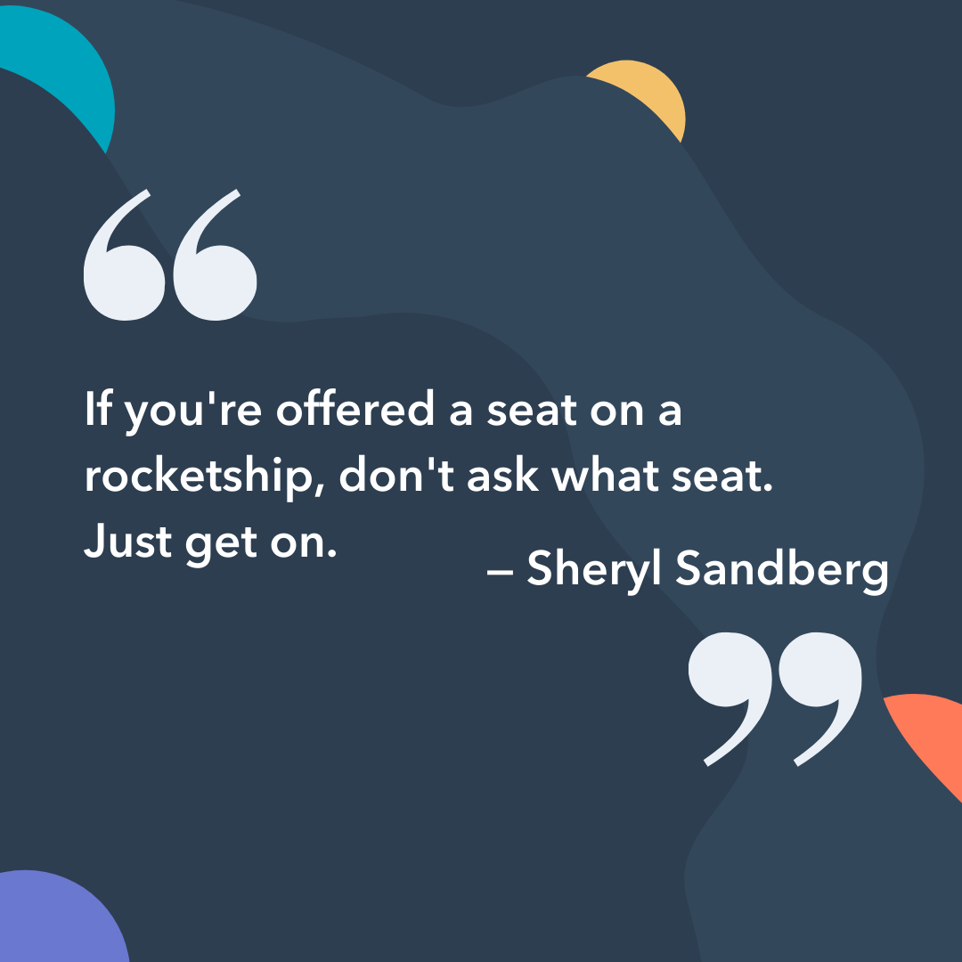 Instagram captions: If you're offered a seat on a rocket ship, don't ask what seat. Just get on.