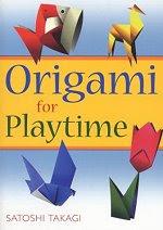 Photo: Origami for Playtime Takagi, Satoshi Paperback 158 pages Oxford Univ Pr 2003 ISBN 4889961313
