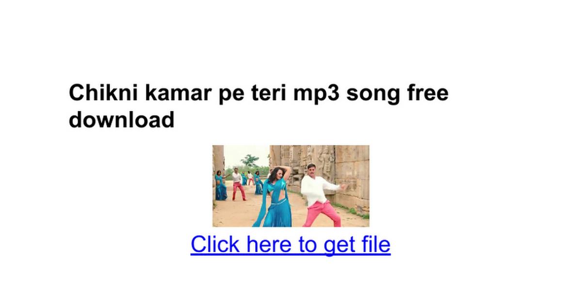 Download mp3 song chikni kamar pe teri mera dil.