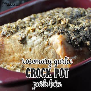 Rosemary Garlic Crock Pot Pork Loin.