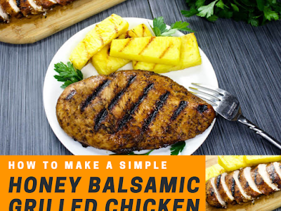 How to Make a Simple Honey Balsamic Grilled Chicken
