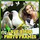 Love Birds Photo Frames Download on Windows