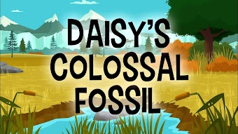 Cave Conundrum/Daisy's Colossal Fossil