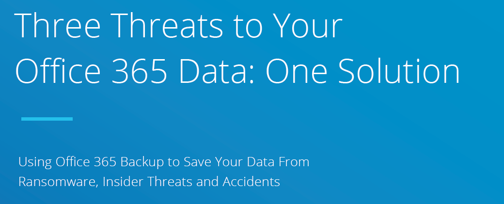 Use Office 365 Backup to Protect Data from Ransomware, Insider Threats and Accidents