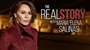 The Real Story With María Elena Salinas thumbnail