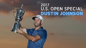 2017 U.S. Open Special: Dustin Johnson thumbnail