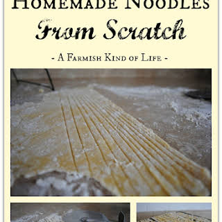 Homemade Noodles From Scratch.