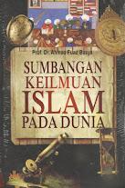 Sumbangan Keilmuan Islam pada Dunia | RBI
