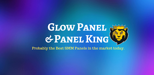 Glow Panel+Panel King [ Best SMM Panels of India ] - Apps on