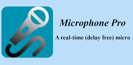Microphone Pro (No delay) - Apps on Google Play