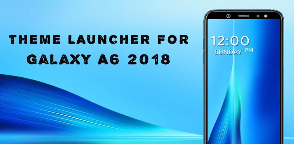 Launcher & Theme for Samsung Galaxy A6 Plus 2018 APK