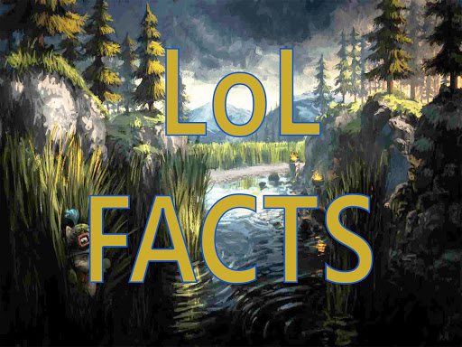 Facts about LoL