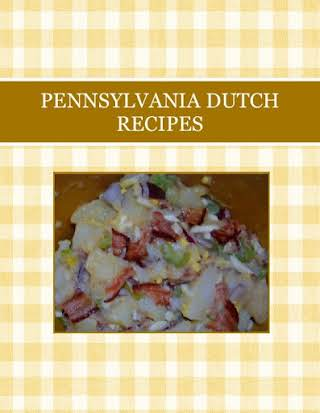 PENNSYLVANIA DUTCH RECIPES