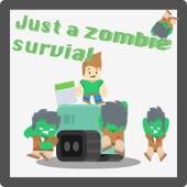 Just a Zombie Survival!