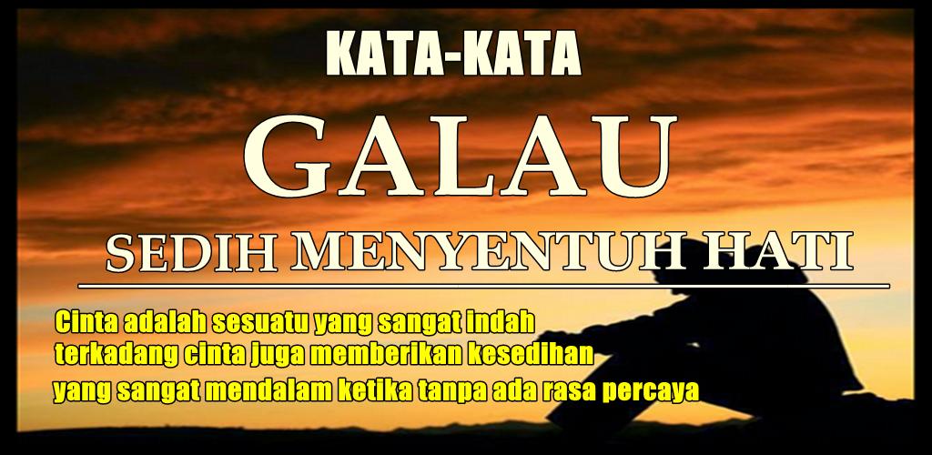 تحميل Kata Galau Sedih Menyentuh Hati Terbaru Apk أحدث إصدار
