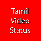 Tamil Video Status Song Tamil தமிழ் Status app