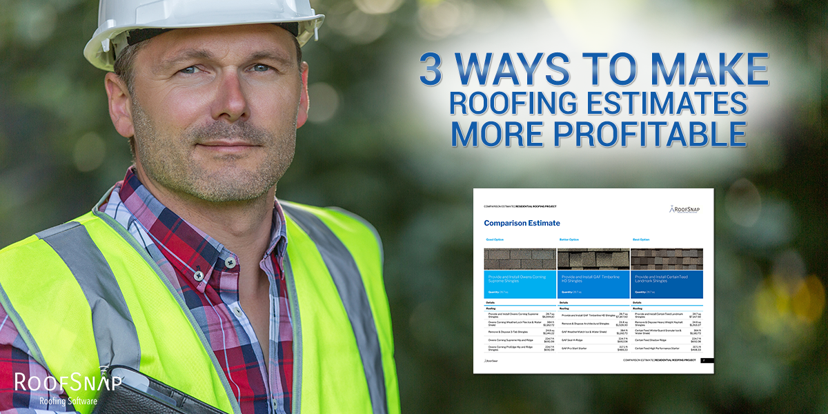 3 Ways to Make Your Roofing Estimates More Profitable