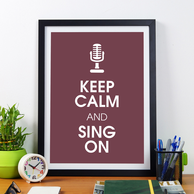 Keep Calm And Sing On | Framed Poster by Artwave Asia