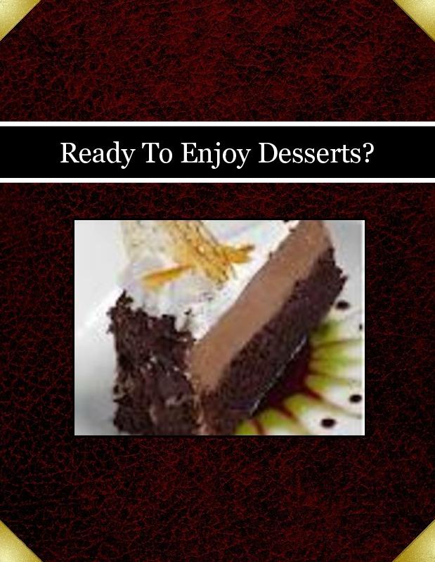 Ready To Enjoy Desserts?