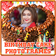 Download Birthday Cake Photo Frames For PC Windows and Mac