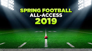 Spring Football All-Access 2019 thumbnail