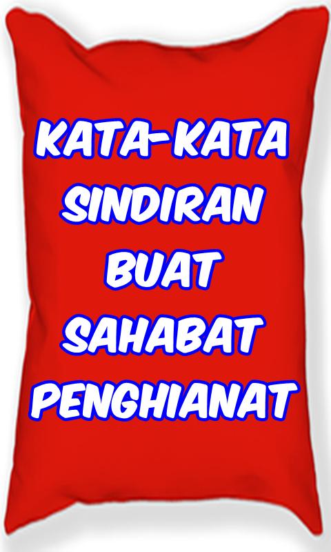 Kata Sindiran Sahabat Penghianat 1 0 1 Apk Download Com Katasindiransahabatpenghianat Annuitysettlement Apk Free