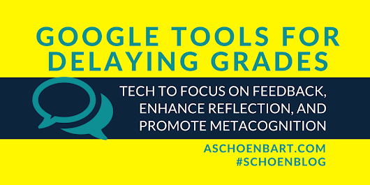 Google Tools for Delaying Grades to Focus on Feedback