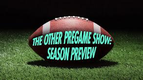 The Other Pregame Show: Season Preview thumbnail