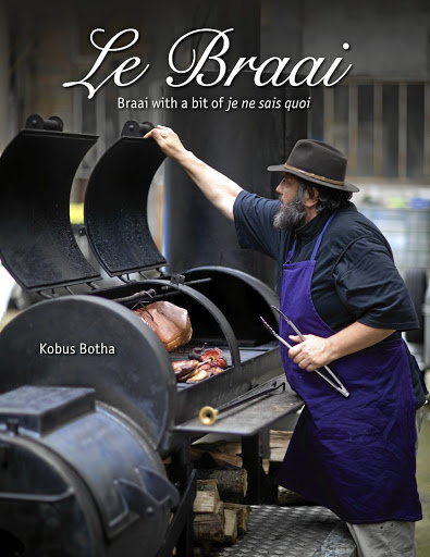'Le Braai - Braai with a bit of je ne sais quoi' by Kobus Botha.