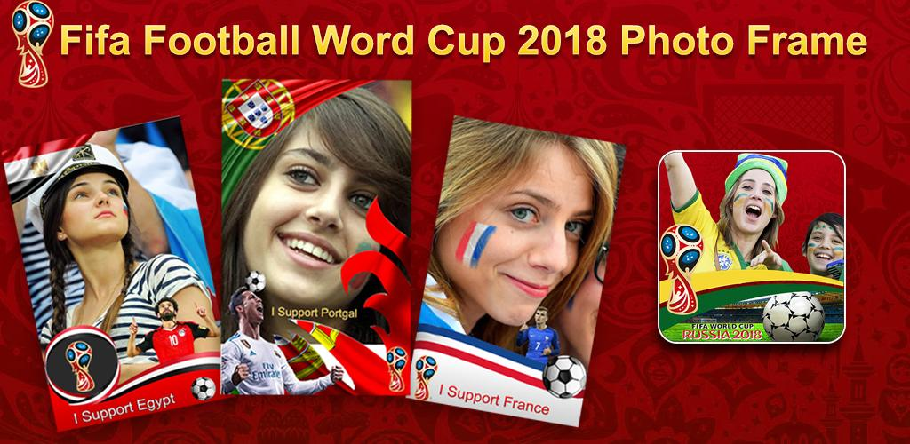 Download Fußball-Weltcup 2018 Fotorahmen Apk Latest Version App For ...