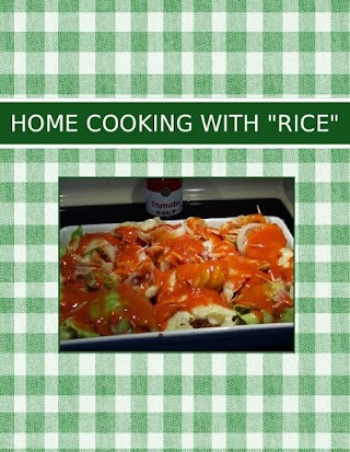 "HOME COOKING WITH  ""RICE"""