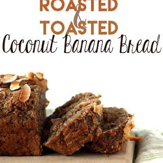 Roasted & Toasted Coconut Banana Bread