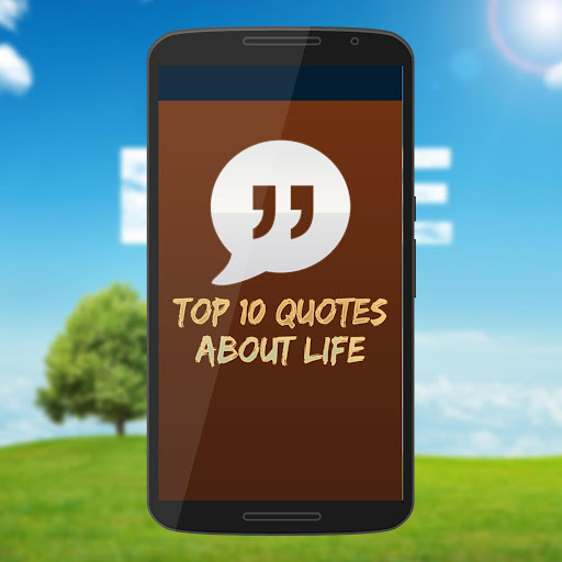 Top 10 Quotes about life