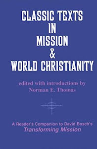CLASSIC TEXTS IN MISSION & WORLD CHRISTIANITY