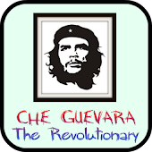 Che Guevara The Revolutionary