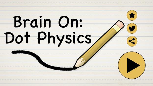 Brain On: Dot Physics