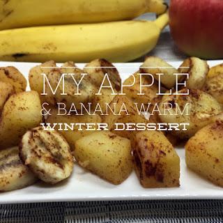 My Apple & Banana Warm Winter Dessert.