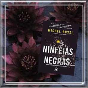 fotos e livros ninfeias negras michel bussi arqueiro blog leitora compulsiva