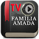 Download TV Família Amada For PC Windows and Mac