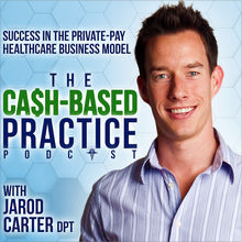 The Cash-based practice podcast with Jarod Carter