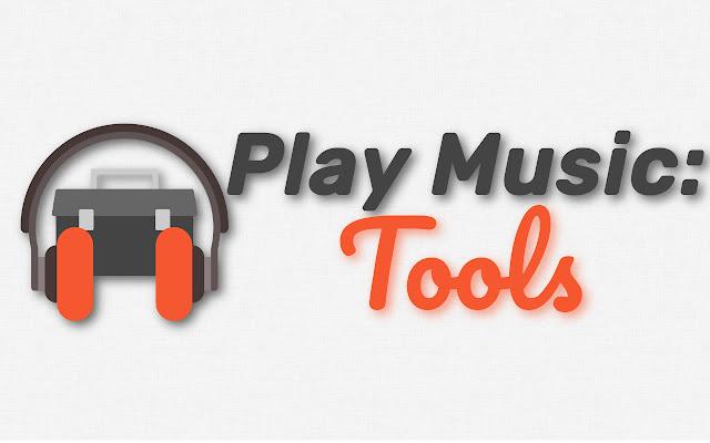 Play Music: Tools