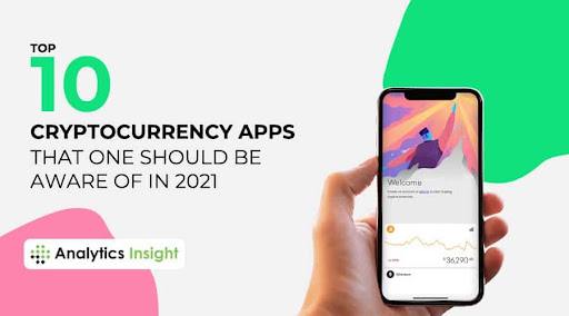 Top 10 Cryptocurrency Apps that One Should be Aware of in 2021