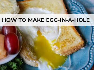 How to Make Egg-in-a-Hole
