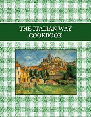 THE ITALIAN WAY  COOKBOOK