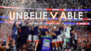 Unbelievable: Virginia's Improbable Path to a Title thumbnail