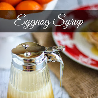 Eggnog Syrup.