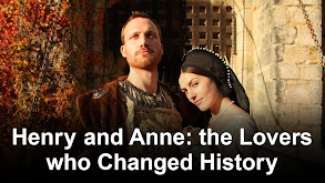 Henry and Anne: The Lovers Who Changed History thumbnail