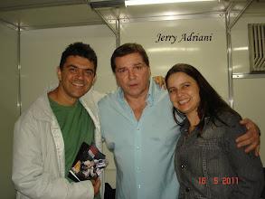 Photo: Nós e Jerry Adriani !