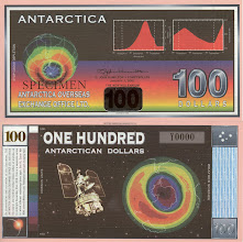 Photo: Ozone Depletion, 100 Antarctican Dollars (2001). This note is now obsolete. Okay, it's not 'real' currency in the sense that Antarctica does not have a bank; it was a fund raiser. See the print on the left-hand side of the banknote under the 100.