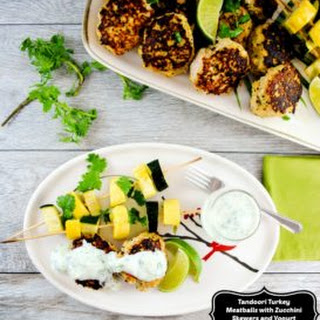 Tandoori Turkey Meatballs with Zucchini Skewers and Yogurt Cilantro Sauce